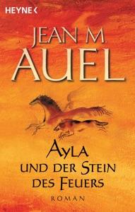 Ayla und der Stein des Feuers - Jean M. Auel pdf download
