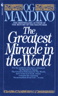 The Greatest Miracle in the World - Og Mandino pdf download