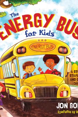 The Energy Bus for Kids - Jon Gordon