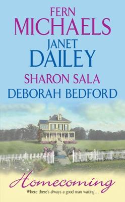 Homecoming - Fern Michaels, Janet Dailey, Sharon Sala & Deborah Bedford pdf download