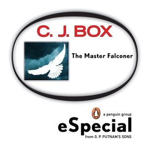 The Master Falconer: A Joe Pickett Short Story - C. J. Box pdf download
