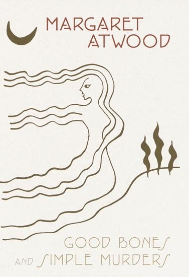Good Bones and Simple Murders - Margaret Atwood pdf download