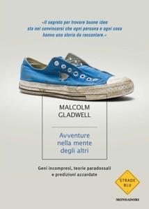 Avventure nella mente degli altri - Malcolm Gladwell pdf download