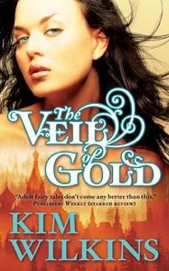 The Veil of Gold - Kim Wilkins pdf download