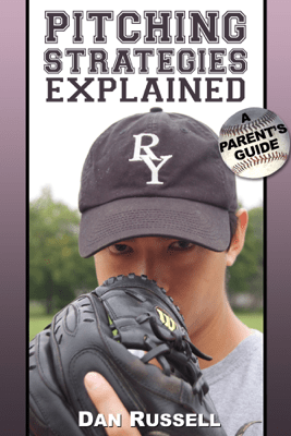 Pitching Strategies Explained - Dan Russell