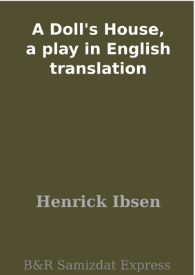 A Doll's House, a play in English translation - Henrik Ibsen pdf download