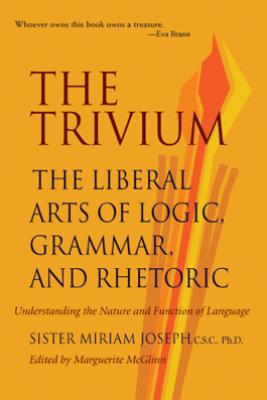 The Trivium - Sister Miriam Joseph