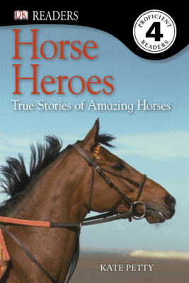 DK Readers L4: Horse Heroes (Enhanced Edition) - Kate Petty