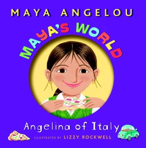 Maya's World: Angelina of Italy - Maya Angelou & Lizzy Rockwell pdf download