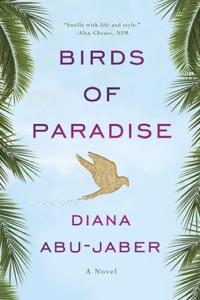 Birds of Paradise: A Novel - Diana Abu-Jaber pdf download