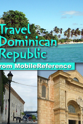 Dominican Republic: Illustrated Travel Guide, Phrasebook & Maps (Mobi Travel) - MobileReference