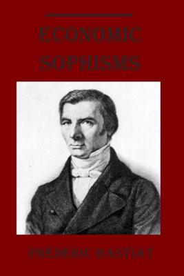 Economic Sophisms (Illustrated) - Frédéric Bastiat