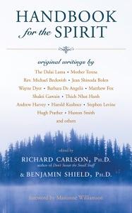Handbook for the Spirit - Richard Carlson & Benjamin Shield PhD pdf download