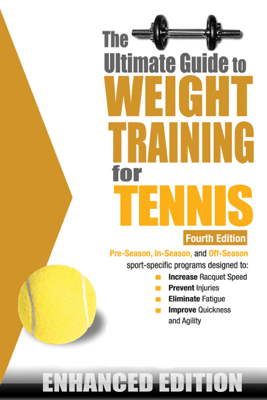 The Ultimate Guide to Weight Training for Tennis - Robert G. Price