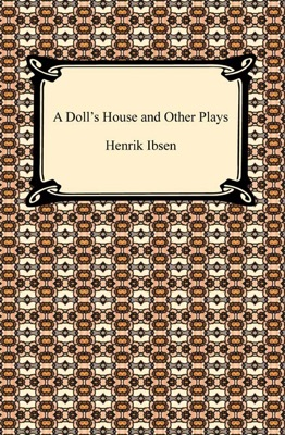 A Doll's House and Other Plays - Henrik Ibsen pdf download