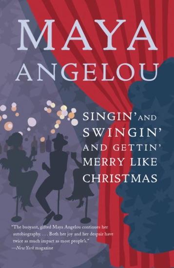 Singin' and Swingin' and Gettin' Merry Like Christmas - Maya Angelou pdf download