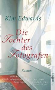 Die Tochter des Fotografen - Silke Haupt & Kim Edwards pdf download