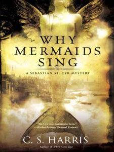 Why Mermaids Sing - C. S. Harris pdf download