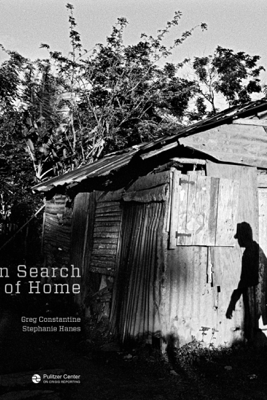 In Search of Home - Greg Constantine & Stephanie Hanes
