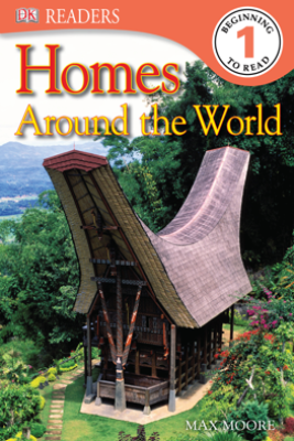 DK Readers L1: Homes Around the World (Enhanced Edition) - Max Moore