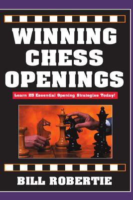 Winning Chess Openings - Bill Robertie