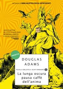 La lunga oscura pausa caffè dell'anima - Douglas Adams pdf download