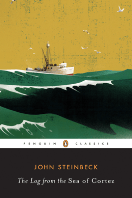 The Log from the Sea of Cortez - John Steinbeck & Richard Astro