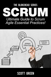 Scrum – Ultimate Guide to Scrum Agile Essential Practices! - Scott Green pdf download