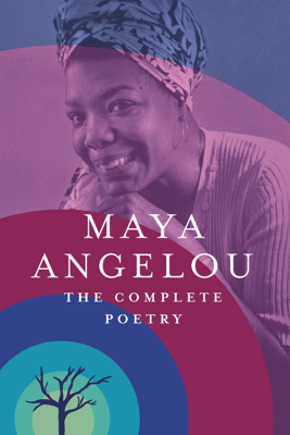 The Complete Poetry - Maya Angelou