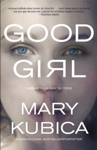 Good Girl - Mary Kubica pdf download