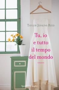 Tu, io e tutto il tempo del mondo - Taylor Jenkins Reid pdf download