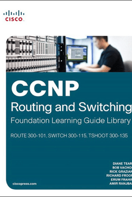 CCNP Routing and Switching Foundation Learning Library - Bob Vachon, Diane Teare & Rick Graziani