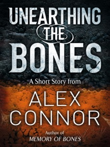 Unearthing the Bones - Alex Connor pdf download