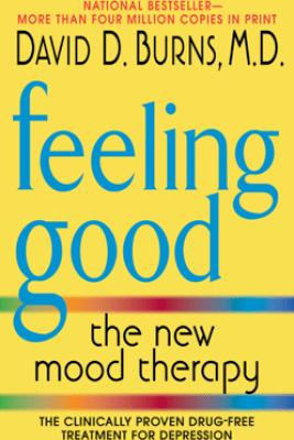 Feeling Good - David D. Burns, M.D.