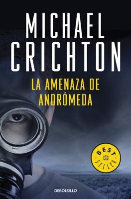La amenaza de Andrómeda - Michael Crichton pdf download