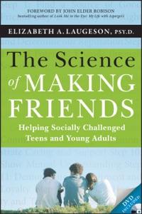 The Science of Making Friends - Elizabeth Laugeson & John Elder Robison pdf download