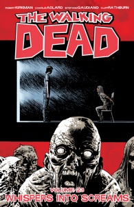 The Walking Dead Vol. 23: Whispers into Screams - Robert Kirkman, Charlie Adlard & Cliff Rathburn pdf download