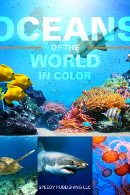 Oceans Of The World In Color - Speedy Publishing