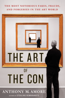 The Art of the Con - Anthony M. Amore