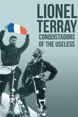 Conquistadors of the Useless - Lionel Terray