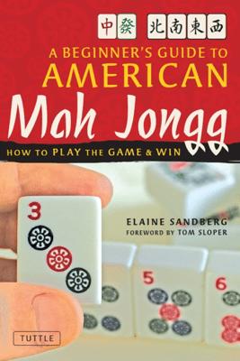 Beginner's Guide to American Mah Jongg - Elaine Sandberg