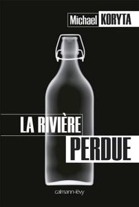 La Rivière perdue - Michael Koryta pdf download