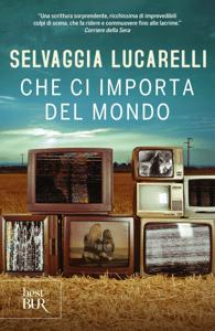 Che ci importa del mondo - Selvaggia Lucarelli pdf download