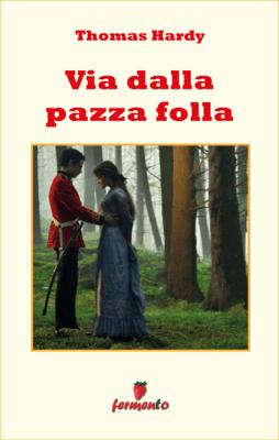 Via dalla pazza folla - Thomas Hardy & Marco Cappani pdf download