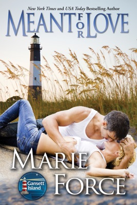 Meant for Love (Gansett Island Series, Book 10) - Marie Force pdf download