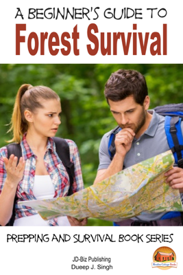 A Beginner's Guide to Forest Survival - Dueep Jyot Singh