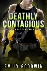 Deathly Contagious (The Contagium Series Book 2) - Emily Goodwin pdf download