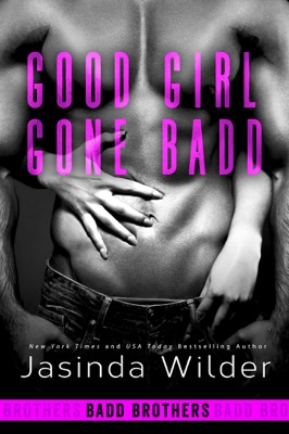 Good Girl Gone Badd - Jasinda Wilder pdf download