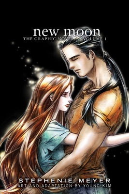 New Moon: The Graphic Novel, Vol. 1 - Stephenie Meyer & Young Kim pdf download