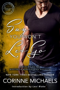 Say You Won't Let Go: A Return to Me/Masters and Mercenaries Novella - Corinne Michaels pdf download